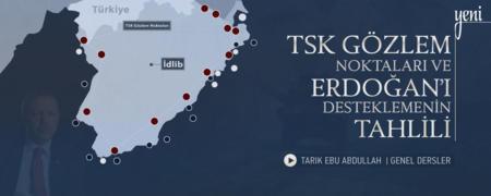 Tsk Gözlem Noktalari ve Erdogan'ı Desteklemenin Tahlili