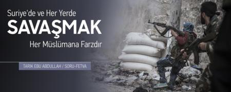 379: Suriye'de ve Her Yerde Savaşmak Her Müslümana Farzdır! - Tarık Ebu Abdullah - Fıkıh / Fetva