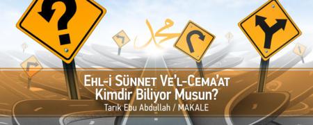 Ehl-i Sünnet ve'l-Cemaat Kimdir Biliyor Musun?