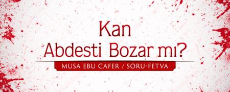 Kan Abdesti Bozar mı?