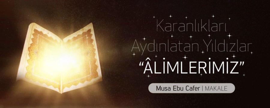 """Karanlıkları Aydınlatan Yıldızlar """"ALİMLERİMİZ"""""""