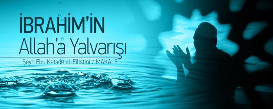 İbrahim'in Allah'a Yalvarışı