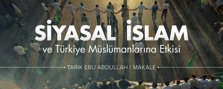 Siyasal İslam ve Türkiye Müslümanlarına etkisi