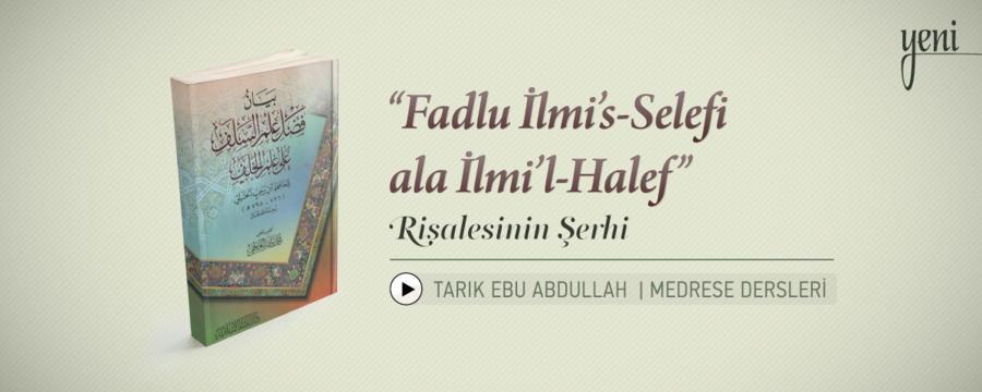 """Fadlu İlmi's-Selefi ala İlmi'l-Halef"" Risalesinin Şerhi"