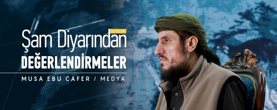03. Bölüm - Musa Ebu Cafer - Şam Diyarından Değerlendirmeler / Medya